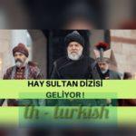 قصة مسلسل السلطان العظيم معلومات كاملة عنه وعن أبطاله Hay Sultan